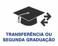 Transferência ou 2ª Graduação